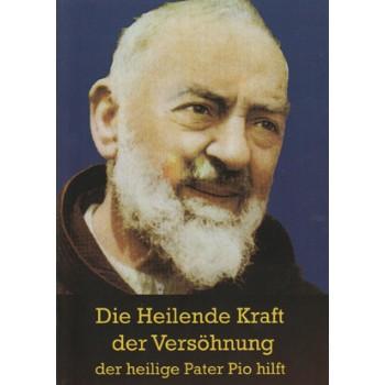 Die heilende Kraft der Versöhnung - der heilige Pater Pio hilft