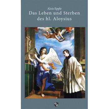 Das Leben und Sterben des hl. Aloysius