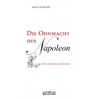 Die Ohnmacht des Napoleon und andere Gedichte