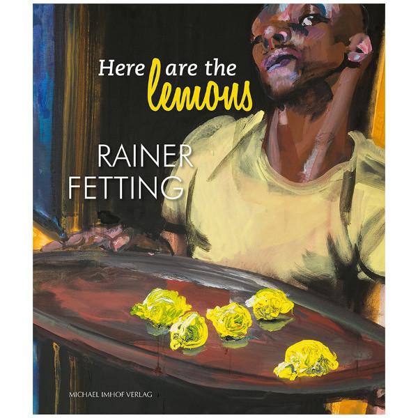 Here are the lemons. Rainer Fetting