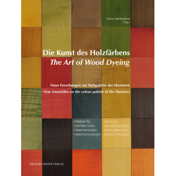 Die Kunst des Holzfärbens / The Art of Wood Dyeing