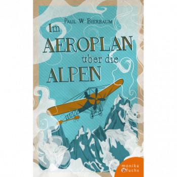 Im Aeroplan über die Alpen