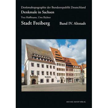 Denkmale in Sachsen, Stadt Freiberg, Band IV. Altstadt