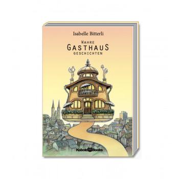 Wahre Gasthaus Geschichten