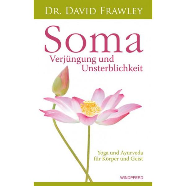 Soma - Verjüngung und Unsterblichkeit