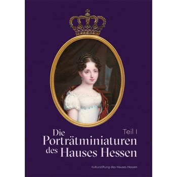 Die Porträtminiaturen des Hauses Hessen