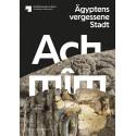 Achmim - Ägyptens vergessene Stadt
