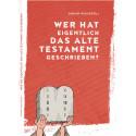 Wer hat eigentlich das alte Testament geschrieben?